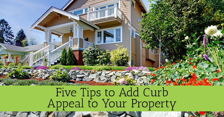 Five Tips to Add Curb Appeal to Your Property