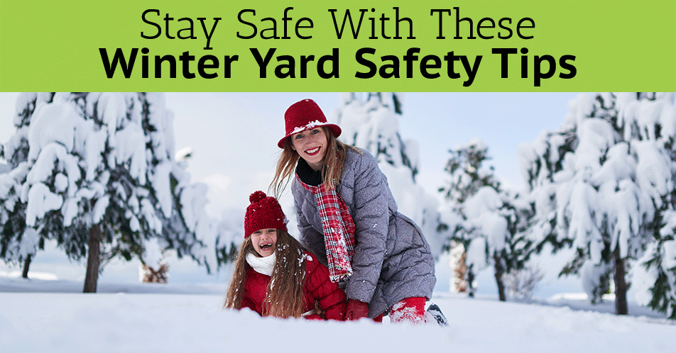 Stay Safe With These Winter Yard Safety Tips