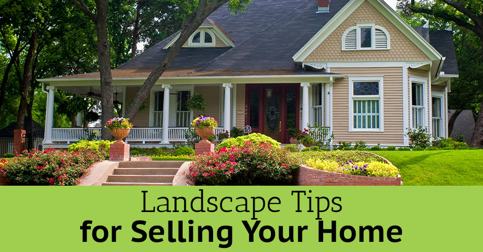 Landscape Tips for Selling Your Home