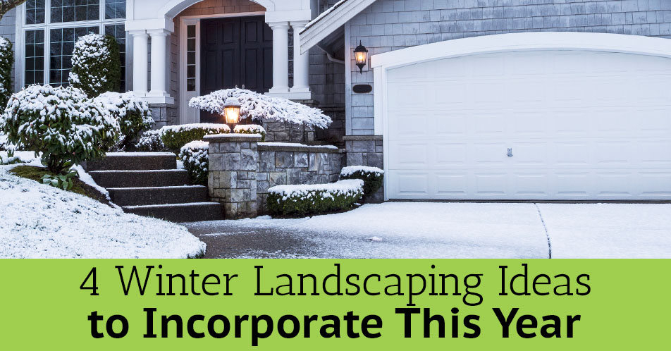 4 Winter Landscaping Ideas to Incorporate This Year